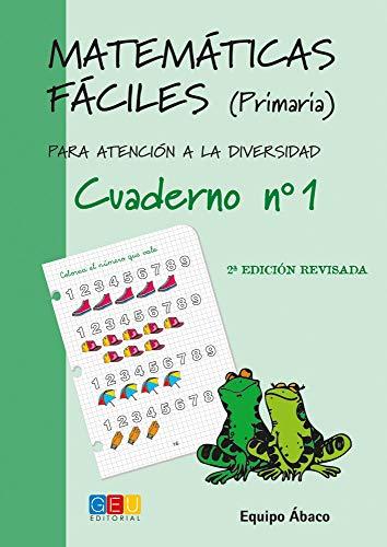 Matemáticas fáciles 1 / Editorial GEU / 1º Primaria / Mejora la resolución de ejercicios matemáticos / Recomendado como apoyo (Niños de 6 a 7 años)