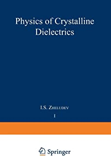 Physics of Crystalline Dielectrics: Volume 1 Crystallography and Spontaneous Polarization