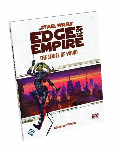 Star Wars Edge of the Empire: The Jewel of Yavin