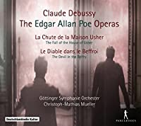 Debussy: The Edgar Allen Poe Operas by Virgil Hartinger