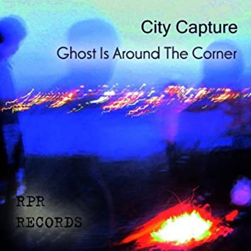 Ghost Is Around the Corner