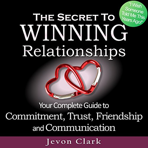 The Secret to Winning Relationships audiobook cover art