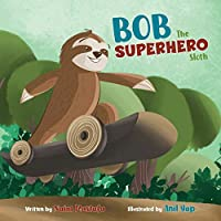Bob the Superhero Sloth (Paperback)