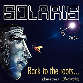 Back to the roots (Solaris Archive 1 Official Bootleg)