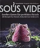 Sous Vide: Sanftes Garen für perfektes Fleisch