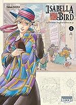 Isabella Bird, Femme exploratrice T05 (05) de Taiga Sassa