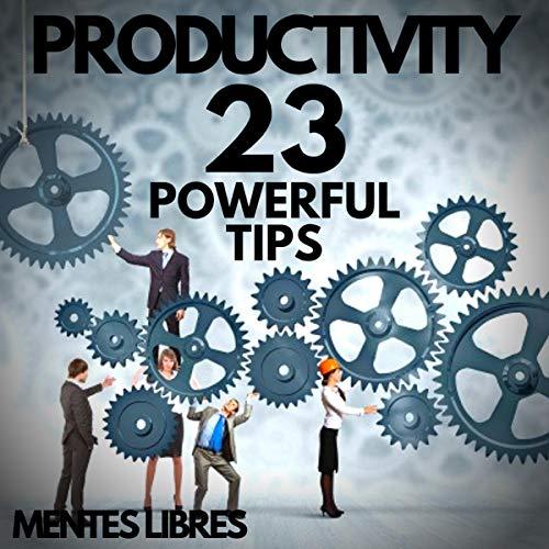 Couverture de Productivity: 23 Powerful Tips