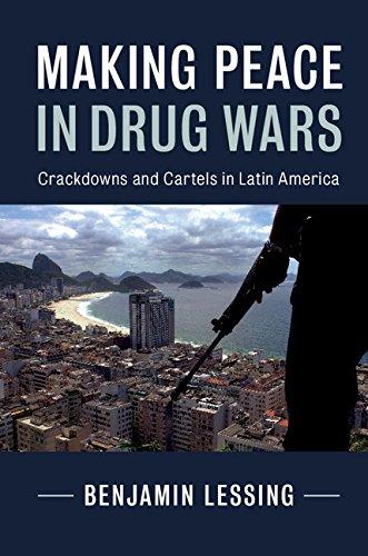 Making Peace in Drug Wars: Crackdowns and Cartels in Latin America (Cambridge Studies in Comparative Politics) (English Edition) eBook: Lessing, Benjamin: Amazon.es: Tienda Kindle