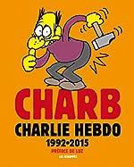 Charb Charlie Hebdo 1992-2015 de Charb
