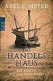 Das Handelshaus: Ein Roman aus der Hanse-Zeit