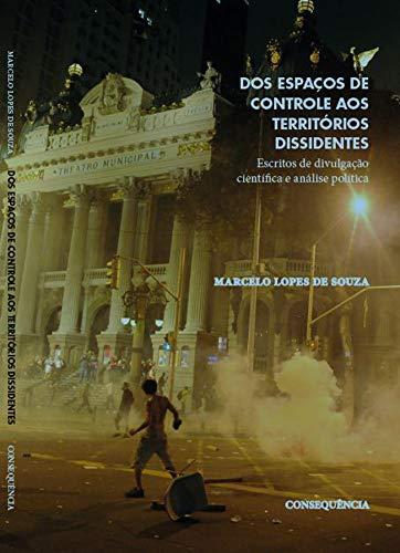 Dos Espaços De Controle Aos Territórios Dissidentes