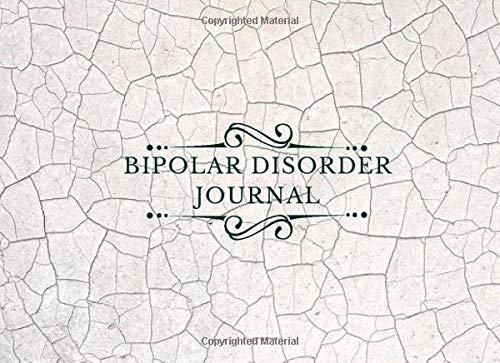 Bipolar Disorder Journal: Monitor Your Emotions and General Wellbeing, Keep Track of Bipolar Symptoms, Medication, Coping Skills, Daily Mood Diary ... (Bipolar Disorder Tracker, Band 2)