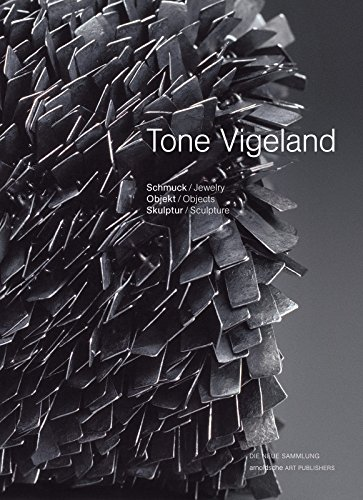 Tone Vigeland: Schmuck - Objekt - Skulptur / Jewelry - Objects - Sculpture