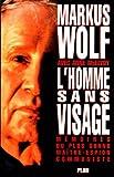 L'HOMME SANS VISAGE. Mémoires du plus grand maître espion communiste