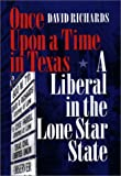 Once Upon a Time in Texas: A Liberal in the Lone Star State (Focus on American History Series)