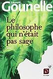 Le Philosophe qui n'était pas sage (Grands Caractères) - De la Loupe - 20/05/2013