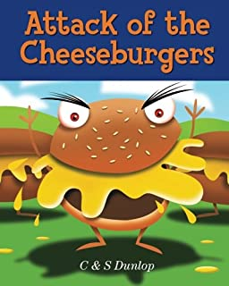 Attack of the Cheeseburgers: The King Carrot Chronicles - Making Healthy Eating Fun (Illustrated Children's Stories for Ages 4-8) (Volume 1)