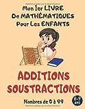 Mon 1er livre de mathématiques pour les enfants Additions et soustractions 6-9 ans: Grand livre de mathématiques & super activités de calcul pour ... s'entraîner, cahier de vacances, Grand format