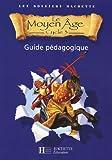 Le Moyen Age Cycle 3 - Guide pédagogique