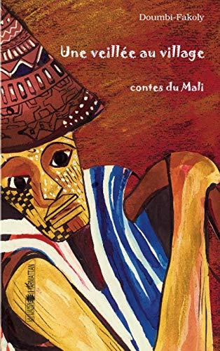 Une veillée au village: Contes du Mali