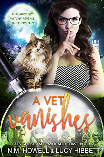 A Vet Vanishes: Original Edition (Cats, Ghosts, and Avocado Toast Book 2)