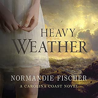 Heavy Weather     Carolina Coast Stories, Book 2              By:                                                                                                                                 Normandie Fischer                               Narrated by:                                                                                                                                 Laura Jennings                      Length: 11 hrs and 7 mins     28 ratings     Overall 4.5
