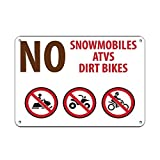 Lilyanaen New Metal Sign Aluminum Sign No Snowmobiles Atvs Dirt Bikes Campground Signs for Outdoor & Indoor 12' x 8'