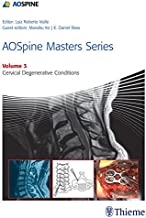 AOSpine Masters Series Volume 3: Cervical Degenerative Conditions