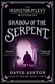 Shadow of the Serpent: An Inspector McLevy Mystery 1 by [David Ashton]