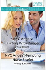 Nyc Angels: Flirting With Danger/Nyc Angels: Tempting Nurse Scarlet Kindle Edition