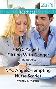Nyc Angels: Flirting With Danger/Nyc Angels: Tempting Nurse Scarlet by [Wendy S. Marcus, Tina Beckett]