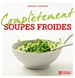 Soupes froides (Complètement) (French Edition)