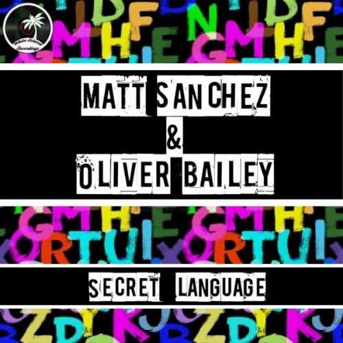 Matt Sanchez, Oliver Bailey