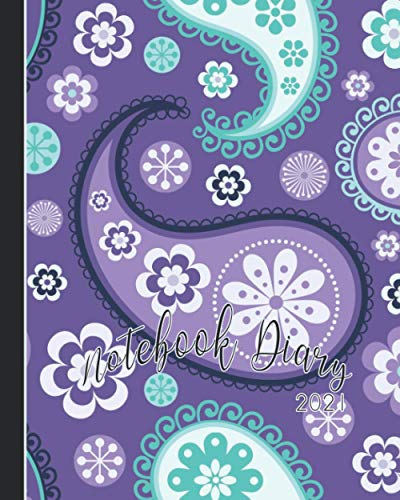 Notebook Diary 2021: Notebook planner - Weekly and monthly everyday organisation, schedule planning - Four pages per week encompassing a diary page, ... - Purple paisley folk pattern cover art