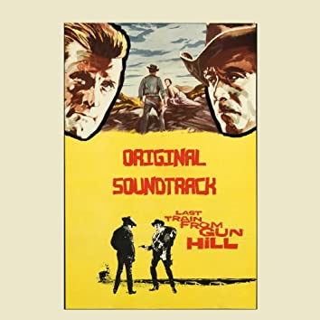"""Last Train from Gun Hill (Original Soundtrack from """"Last Train from Gun Hill"""")"""