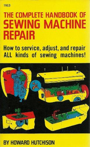 The Complete Handbook of Sewing Machine Repair