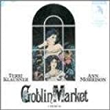 Goblin Market (1987 Original Off-Broadway Cast)