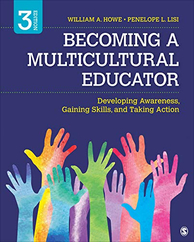 Compare Textbook Prices for Becoming a Multicultural Educator: Developing Awareness, Gaining Skills, and Taking Action 3 Edition ISBN 9781506393834 by Howe, William A.,Lisi, Penelope L.