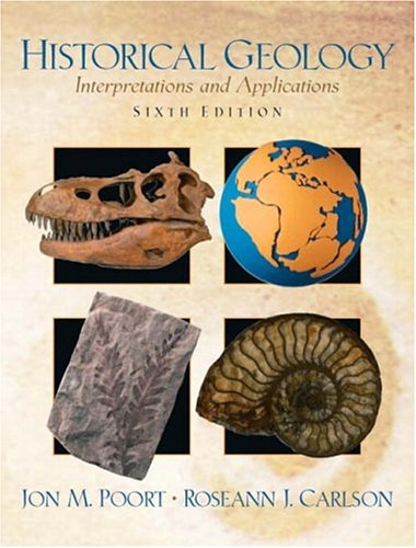 Historical Geology: Interpretations and Applications (6th...