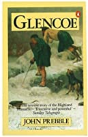 Glencoe The Story Of The Massacre by John Prebble(1968-01-02)