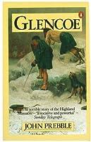 Glencoe The Story Of The Massacre by John Prebble(1968-01-02)