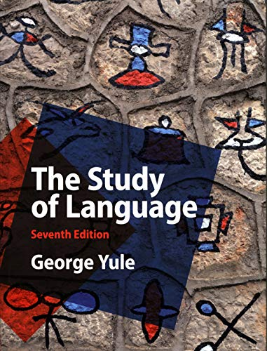 Compare Textbook Prices for The Study of Language 7 Edition ISBN 9781108730709 by Yule, George