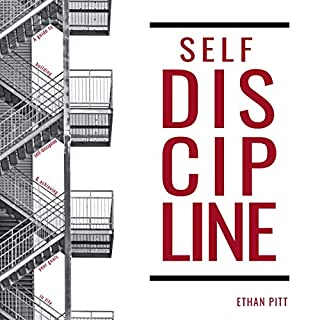 Self Discipline     A Guide to Building Self-Discipline and Achieving Your Goals In Life              By:                                                                                                                                 Ethan Pitt                               Narrated by:                                                                                                                                 Madison Niederhauser                      Length: 3 hrs and 25 mins     9 ratings     Overall 5.0