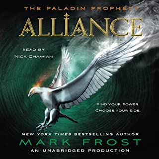 Alliance     The Paladin Prophecy Book 2              By:                                                                                                                                 Mark Frost                               Narrated by:                                                                                                                                 Nick Chamian                      Length: 11 hrs and 19 mins     373 ratings     Overall 4.4