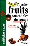 Tous les fruits comestibles du monde