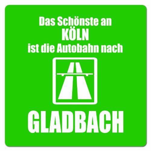 Artdiktat Auto Aufkleber - Anti Köln - Das Schönste an Köln ist die Autobahn nach Gladbach, 10 cm x 10 cm
