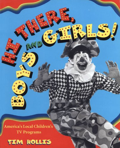 Hi There, Boys and Girls! America's Local Children's TV Programs (English Edition)