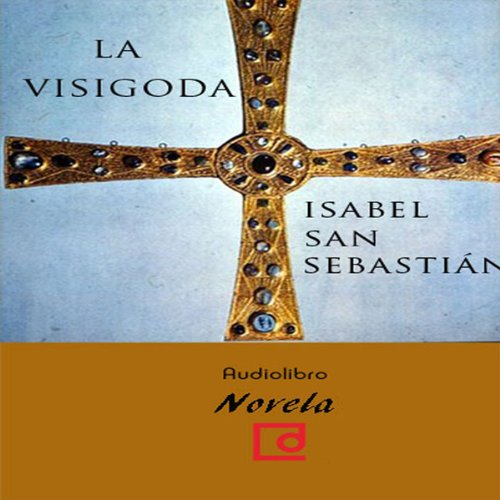 La visigoda [The Visigoth] audiobook cover art