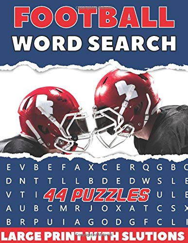 Football Word Search 44 Puzzles Large Print With Solutions: The Best Holiday and Christmas Gift For Adults and Kids interessed By Sports.