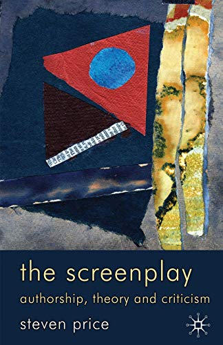Compare Textbook Prices for The Screenplay: Authorship, Theory and Criticism 2010 Edition ISBN 8601423169248 by Price, Steven